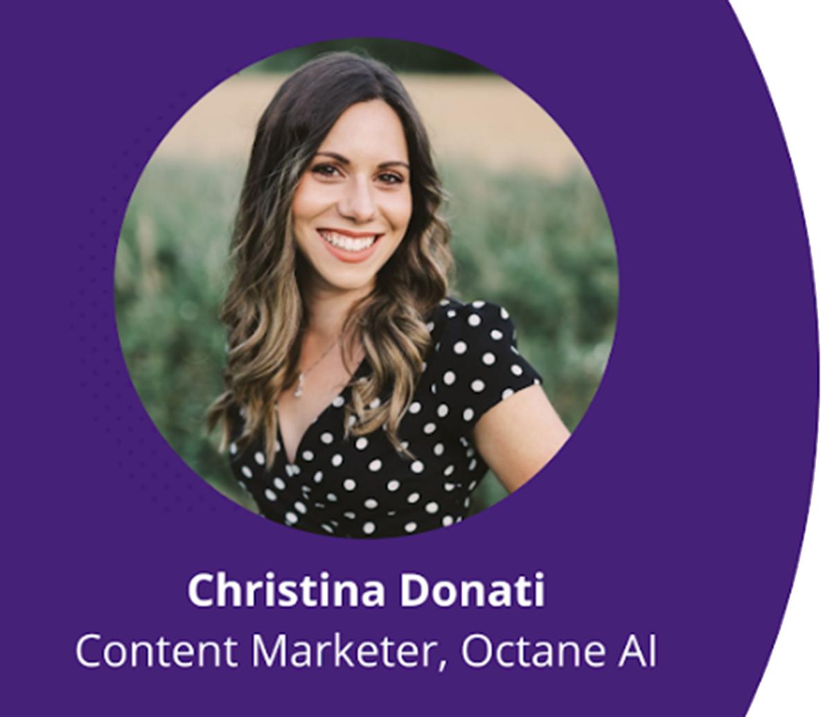 Christina Donati, Content Marketer, Octane AI